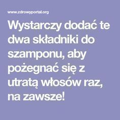 Wystarczy dodać te dwa składniki do szamponu, aby pożegnać się z utratą włosów raz, na zawsze! Beauty Spa, Beauty Hacks, Hair Beauty, Ga In, Instant Pot Pressure Cooker, Face Hair, Hair Ornaments, Doterra, Hair Loss