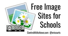 Control Alt Achieve: 18 Free Image Sites and Tools for Schools Google Add Ons, Photos For Class, Free Image Sites, Assessment For Learning, Copyright Free Images, Ed Design, Instructional Coaching, Instructional Technology, Technology Lessons