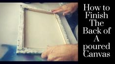 How to finish the back of a Poured Painting Canvas