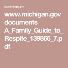 www.michigan.gov documents A_Family_Guide_to_Respite_139866_7.pdf