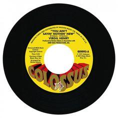 "Virgil Henry - You Ain't Sayin' Nothin' New 7"" Vinyl"