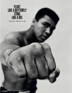 Float like a butterfly, sting like a bee ... - Muhamed Ali #quote #fight
