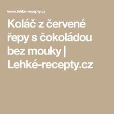 Koláč z červené řepy s čokoládou bez mouky | Lehké-recepty.cz