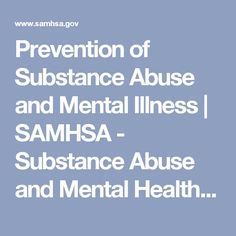 Prevention of Substance Abuse and Mental Illness | SAMHSA - Substance Abuse and Mental Health Services Administration
