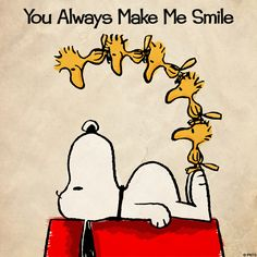 ":) Snoopy and Woodstock / Peanuts Gang / ""You always make me smile"""