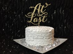 At Last Cake Topper by PSWeddingsandEvents on Etsy