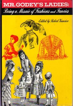 Mr Godey's Ladies -Edited by Robert Kunciov