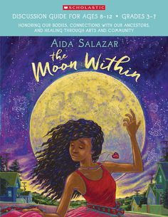 Discussion questions, activities, further reading, and more to pair with Aida Salazar's debut novel The Moon Within! Reading Resources, Teacher Resources, Mexican American, Adolescence, Our Body, Lesson Plans, Teacher's Guide, Novels, Age