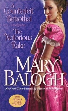 A Counterfeit Betrothal/The Notorious Rake by Mary Balogh.  Can I pretend I read it for the Regency-era history?
