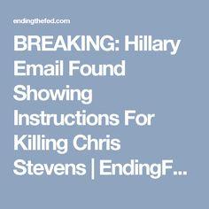 BREAKING: Hillary Email Found Showing Instructions For Killing Chris Stevens | EndingFed News Network