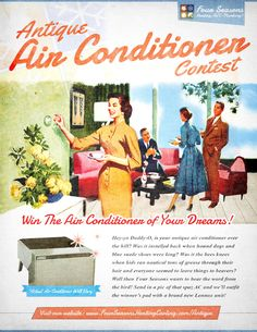 Think your air conditioner is truly an antique from years gone by? Enter the Four Seasons Antique Air Conditioner Contest for your chance to win a new energy efficient air conditioner from Four Seasons! Click to enter!