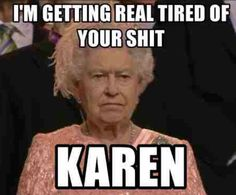 Karen memes That Are Just Hilarious - LADnow Dankest Memes, Funny Memes, Hilarious, Jokes, Dog Quotes, Funny Quotes, Late Meme, Karen Memes, Inappropriate Memes