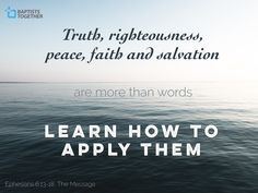 Ephesians (The Message) Ephesians 6 13, 1 Thessalonians 5, Isaiah 59, Helmet Of Salvation, Sword Of The Spirit, Righteousness Of God, More Than Words, Word Of God, Bible Verses