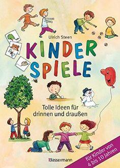 kinderspiele tolle ideen fr drinnen und drauen fr kinder von 4 bis 10 jahren