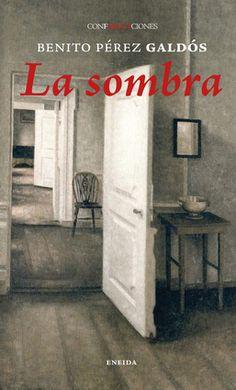 'La sombra', Benito Pérez Galdós. Una cabeza desequilibrada y el tipo de sombra de duda, justificada o no, que arruina la paz conyugal