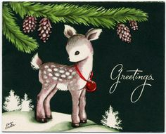 Vintage Christmas Greetings from a young spotted deer Vintage Christmas Images, Old Fashioned Christmas, Christmas Deer, Retro Christmas, Christmas Pictures, Vintage Holiday, Vintage Valentines, Christmas Christmas, Vintage Greeting Cards