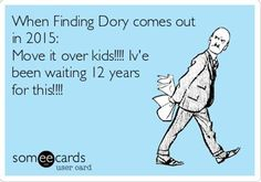 When Finding Dory comes out in 2015