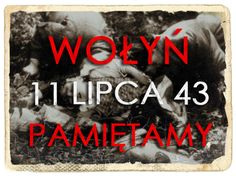11 lipca 1943 Wołyń Pamiętamy...