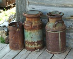 old milk cans with a nice patina...