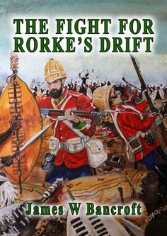 Buy The Fight For Rorke's Drift by James W Bancroft and Read this Book on Kobo's Free Apps. Discover Kobo's Vast Collection of Ebooks and Audiobooks Today - Over 4 Million Titles! Eureka Stockade, The Veldt, Zulu Warrior, Oxford Books, Dr Williams, Home Guard, No Mans Land, Last Man Standing, British Colonial