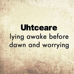 15 forgotten English words we can still use today: Uhtceare - lying awake before dawn and worrying Interesting English Words, Unusual Words, Weird Words, Rare Words, Learn English Words, Unique Words, Great Words, New Words, Beautiful Words