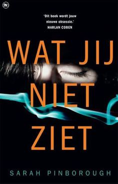 Wat jij niet ziet by Sarah Pinborough - Books Search Engine Sarah Pinborough, Preston Child, Books To Read, My Books, Thriller Books, Thrillers, Book Nerd, Reading Lists, Free Ebooks