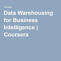 data warehousing for business intelligence coursera