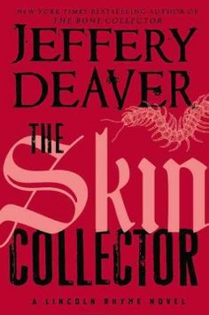 The Skin Collector by Jeffery Deaver - Drafted in to investigate a series of killings by a butcher known as the Skin Collector, NYPD detective Lincoln Rhyme and his associate Amelia Sachs have little to go on but a series of cryptic messages left etched into the skin of the deceased.