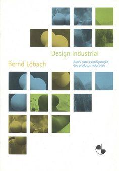 Bernd Löbach Design industrial - bases para a configuração dos produtos industriais.