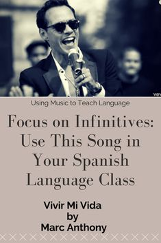 Spanish Lesson: Using Infinitives. Music by Marc Anthony. We've listened to the music. We've looked at the dance. Now we'll pop in some grammar! I like this song for its use of the infinitive forms of verbs. There are a lot of examples in this song!