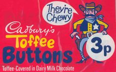 Toffee Buttons Cadbury chocolate sweet launched in in I'm not sure how long there were around for. Old Sweets, Vintage Sweets, Retro Sweets, Vintage Ads, Vintage Food, Vintage Ephemera, Dairy Milk Chocolate, Cadbury Chocolate, Chocolate Sweets