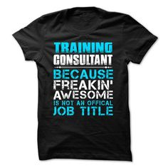 Hot Seller - TRAINING CONSULTANT - FREAKING AWESOME T-Shirts, Hoodies (21.99$ ==► Order Here!)