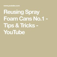 """After use, """"Great Stuff"""" spray foam often seals itself and the can is no longer usable. With a bit of care you can reopen the tubes and nozzles so you can us. Spray Foam Insulation, Seals, Canning, Tips, Youtube, Seal, Home Canning, Youtubers, Youtube Movies"""