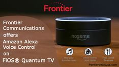 Frontier Communications' FiOS Quantum TV subscribers can now enjoy a hands-free video experience using Amazon Alexa.  Get bundles now along with Amazon Echo Dot. Frontier Communications, Alexa Voice, Played Yourself, Your Voice, Amazon Echo, Hands, Best Deals, Free