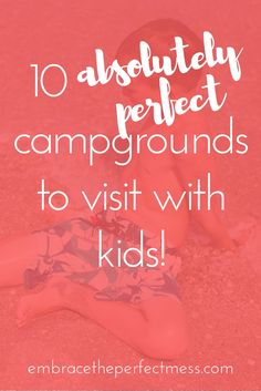 We love kampgrounds of america, and we can't wait to visit these 10 campgrounds with the kids!