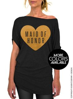 """Use coupon code """"pinterest"""" Maid of Honor Slouchy Tee - Heart Collection - Black Slouchy Tee (Small - Plus Sizes) - Gold Pink Silver and White Ink Available by DentzDesign"""