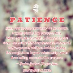 Patience gives your spouse permission to be human...  #relationshipadvice #loveadvice