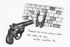 Piedraudi man ar savu mīļumu, lūdzu. Man nebūs cita ceļa, kā tikai padoties tev. Hand Guns, Art, Qoutes, Firearms, Art Background, Kunst, Performing Arts, Pistols, Revolver