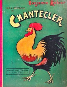 "Chantecler 1909. 64 pages Lovely illustrated French children's book. Illustrator Benjamin Rabier became famous for creating La vache qui rit otherwise known as ""The Laughing Cow""."