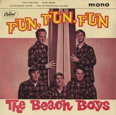 "beach boys | BEACH BOYS Fun, Fun, Fun (Original 1964 UK 4-track 7"" vinyl EP, also ..."