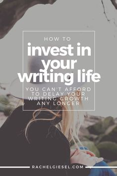 How to Invest in Your Writing Life