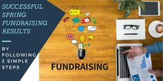 Successful Spring Fundraising Results 3 steps