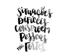 Com toda a certeza! Nas dificuldades nos tornamos mais fortes! Words Quotes, Sayings, Some Words, Positive Vibes, Inspire Me, Sentences, Favorite Quotes, Inspirational Quotes, Wisdom