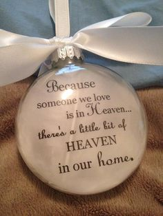 """Deluxe Glass """"Because Someone We Love Is In Heaven. Heaven is in Our Home"""" Mom Dad In Memory Christmas Ornament White feathers Personalize"""
