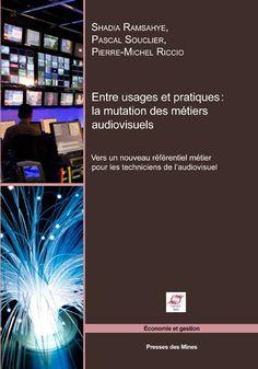 Entre usages et pratiques : la mutation des métiers audiovisuels