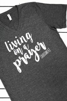 Devote yourselves to prayer with an alert mind and a thankful heart. Colossians 4:2. Living on a Prayer Unisex V-Neck Tee