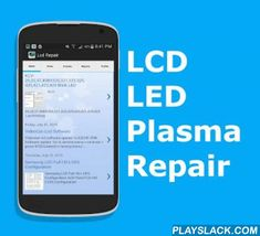 LCD REPAIR Electronics  Android App - playslack.com ,  LCD TV Repair Service is an expensive and time consuming process, but not anymore. We at pairdroid have brought you the digital TV repairing technology that can bring back your LCD TV from any beyond repair stage to Brand new like Avatar. The best part of it is the savings you do at home.LCD TV Repair app is for professional lcd led repair tutorial app.Include tutorials for different lcd led and plasma tvs such as Sony , Samsung,LG…