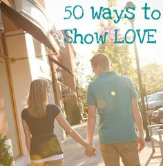 BusyBliss: 50 WAYS to Show Your Husband You LOVE HIM.