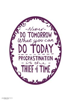 Expansion Of Ideas: Procrastination is the thief of time