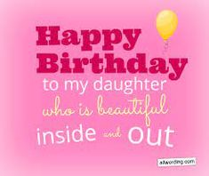 happy birthday daughter quotes - Google Search Happy Birthday Quotes For Daughter, Love Birthday Quotes, Daughter Quotes, Daughter Birthday, To My Daughter, Daughters, Dad Quotes, Life Quotes, 18 Birthday